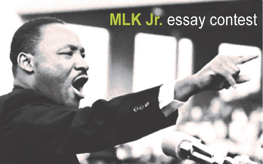 martin luther king jr essay contest Dr martin luther king, jr literary and visual arts contest winners poetry, essays, and art the 24 winners of the dr martin luther king, jr literary and visual arts contest will be featured in a video showcasing their talents the video will be shown on sunday, january 14, 5 - 6:30 at the [.